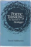 Poetic Thinking : An Approach to Heidegger, Halliburton, David, 0226313727