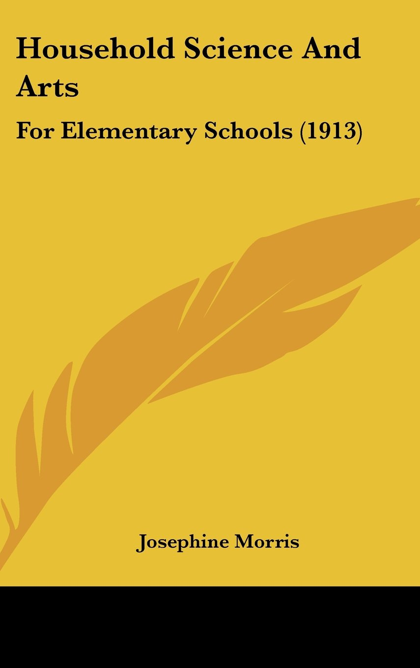 Read Online Household Science And Arts: For Elementary Schools (1913) ebook