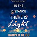 In the Distance There Is Light Audiobook by Harper Bliss Narrated by Charlotte North