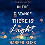 In the Distance There Is Light | Harper Bliss