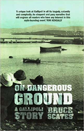 On Dangerous Ground: A Gallipoli Story by Scates, Bruce (2012)