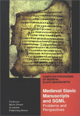 Medieval Slavic Manuscripts & Sgml: Problems & Perspectives
