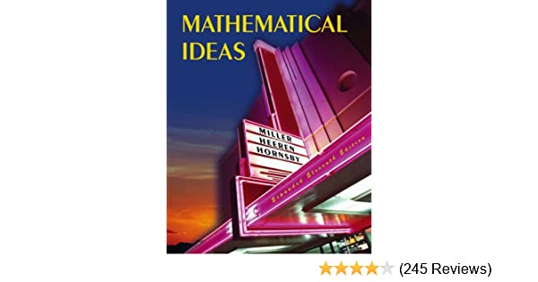 Amazon mathematical ideas expanded edition 11th edition amazon mathematical ideas expanded edition 11th edition 9780321361462 charles d miller vern e heeren john hornsby books fandeluxe Gallery