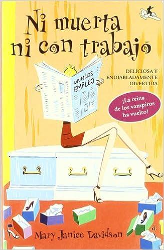 Descarga gratuita de libros de francés Ni muerta ni con trabajo 8496693155 in Spanish DJVU