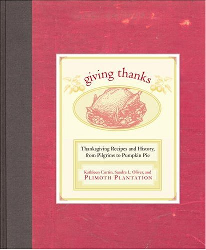 (Giving Thanks: Thanksgiving Recipes and History, from Pilgrims to Pumpkin Pie)