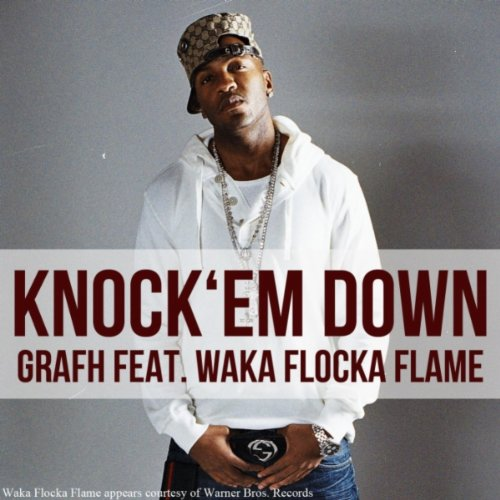 Knock Em Down Feat Waka Flocka Flame Explicit By