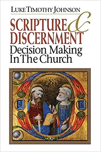 Scripture Discernment Decision Making In The Church Luke Timothy
