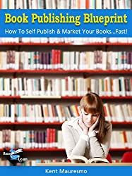 Book Publishing Blueprint: How To Self Publish & Market Your Books...Fast! (Read2Learn Guides) (English Edition)
