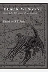 Black Wings VI - New Tales of Lovecraftian Horror Hardcover
