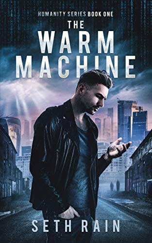 The Warm Machine (Humanity Series Book 1) by [Rain, Seth]