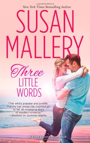 Three Little Words - Book #12 of the Fool's Gold