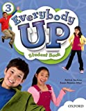 Everybody Up 3 Student Book: Language Level: Beginning to High Intermediate.  Interest Level: Grades K-6.  Approx. Reading Level: K-4