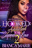 Hooked 2: Addicted to A Supreme Love