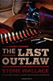 The Last Outlaw, Stone Wallace, 0803476655