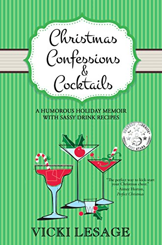 Christmas Confessions & Cocktails: A Humorous Holiday Memoir with Sassy Drink Recipes (American in Paris Book 3) (Party Cocktail Foods)