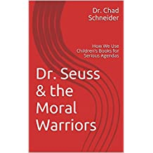 Dr. Seuss & the Moral Warriors: How We Use Children's Books for Serious Agendas