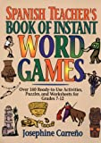 Spanish Teacher's Book of Instant Word Games, Josephine Carrero, 0876288921