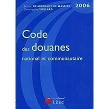 CODE DES DOUANES 4ÈME ÉDITION 2006