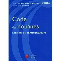 Code des douanes national et communautaire : Edition 2006 (ancienne édition)