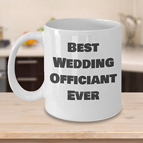 Best Wedding Officiant Ever Mug Funny Gift Idea for Reverend Pastor Minister Priest Preacher They Will Laugh and Love It Long Last Microwave Dishwasher Safe 11ounce Cozy White Novelty Coffee Tea Cup