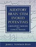 Auditory Brain Stem Evoked Potentials, Jodell Newman-Ryan, 0205319823