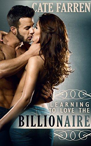 Learning to Love the Billionaire: A Billionaire Romance