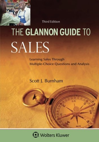 (Glannon Guide To Sales: Learning Sales Through Multiple-Choice Questions and Analysis (Glannon Guides))