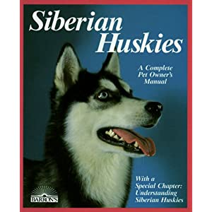 Siberian Huskies: Everything About Purchase, Care, Nutrition, Breeding, Behavior, and Training (Complete Pet Owner's Manual) 28