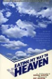 Eating My Way into Heaven, Denise Martin, 188754223X