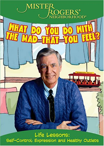 Image result for mr. rogers what do you do with the mad that you feel