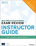 Wiley Cmaexcel Learning System Exam Review 2015, Instructor Guide : Part 2, Financial Decision Making, Ima, 1118962478