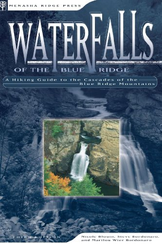 Waterfalls of the Blue Ridge: A Hiking Guide to the Cascades of the Blue Ridge Mountains