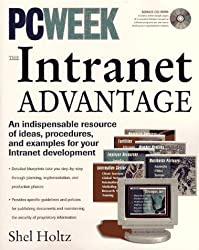 PCWeek: The Intranet Advantage (An indispensable resources of ideas, procedures, and examples for your Intranet development) Bonus CD-ROM