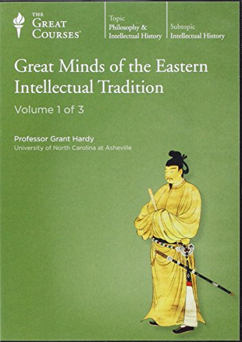 The Great Courses: Great Minds of the Eastern Intellectual Tradition