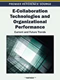 E-Collaboration Technologies and Organizational Performance, Ned F. Kock, 1609604660