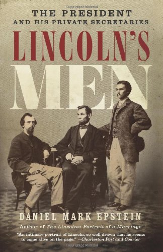 Read Online Lincoln's Men: The President and His Private Secretaries PDF