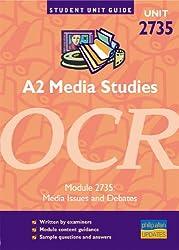 A2 Media Studies OCR Unit 2735: Media Issues and Debates Unit Guide (Student Unit Guides)