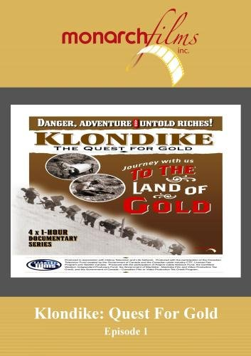 Klondike: Quest For Gold Episode 1 by Produced by Frantic Films Distributed by Monarch Films