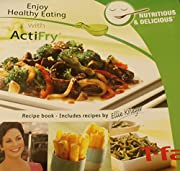 Enjoy Healthy Eating with ActiFry; Recipe…