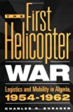The First Helicopter War, Charles R. Shrader, 0275963888