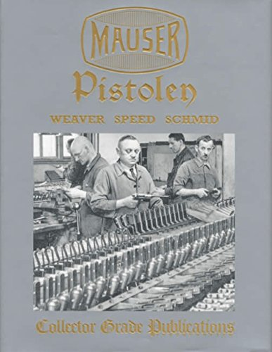 Mauser Pistolen: Development and Production, 1877-1946