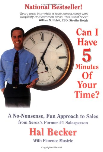 Can I Have 5 Minutes of Your Time? : A No Nonsense Fun Approach to Sales