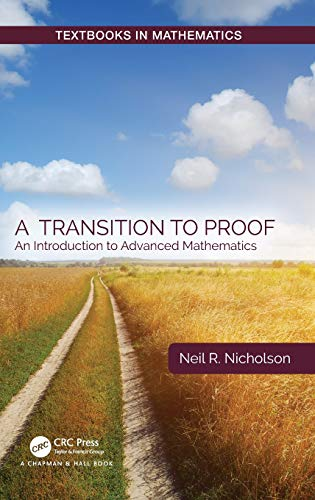 A Transition to Proof: An Introduction to Advanced Mathematics (Textbooks in Mathematics)