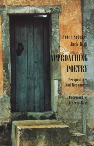 an analysis of approaching poetry perspectives and responses by peter schakel and jack ridl The authors peter schakel and jack ridl set out to use contemporary literary works as entry points to canonical literature and to make the instruction in reading and writing welcoming and accessible to all students, not just potential english majors.
