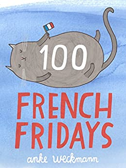 100 French Fridays by [Weckmann, Anke]
