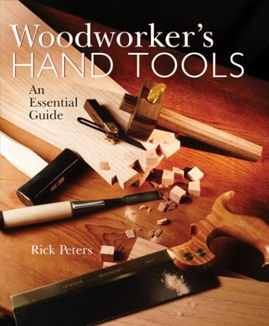 Woodworker's Hand Tools: An Essential Guide by Sterling
