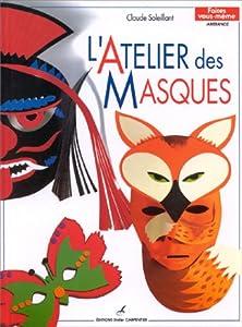 """Afficher """"L'Atelier des masques"""""""