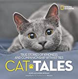 Cat Tales: True Stories of Kindness and Companionship With Kitties (Stories & Poems)