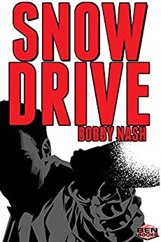 SNOW DRIVE (English Edition) de [Nash, Bobby]