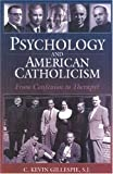 Psychology and American Catholicism, C. Kevin Gillespie, 0824518969